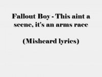 Misheard Lyrics - Fall Out Boy - This ain't a scene...